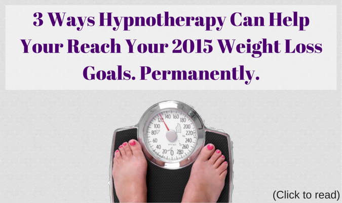 3_Ways_Hypnotherapy_Can_Help_Your_Reach_Your_2015_Weight_Loss_Goals