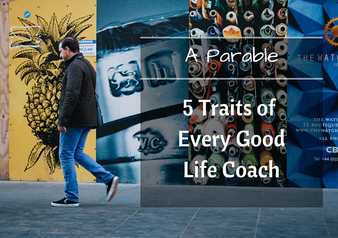 5 Traits of Every Good Life Coach: A Parable